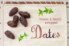 Bacon & Basil Wrapped Dates