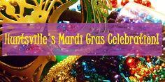Mardi Gras has come to Huntsville!
