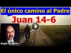 El Único Camino al Padre  - Juan 14: 6 - Estudios bíblicos - Sugel Michelén