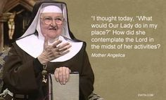 #Fridayfact #MotherAngelica #EWTN #Catholic #BlessedVirginMary