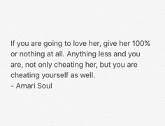 100% or nothing at all.   #book #books #quote #quotes #worth #reading #author #Zitat #Zitate #by #about #woman #man # relationship #life #good #goodquote #bestquote #love #girl #boy #cheating #Amari #Soul #AmariSoul #reflections #of #a #man