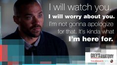"""I will watch you. I will worry about you. I'm not gonna apoligize for that. It's kinda what I'm here for."" Jackson Avery to April Kepner, Grey's Anatomy quotes"