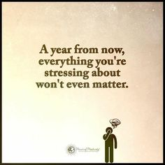 A year from now, everything you're stressing about won't even matter.  #powerofpositivity #positivewords #positivethinking #inspiration #quotes