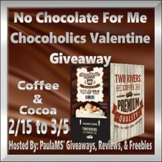 No Chocolate For Me Chocoholics Valentine Coffee & Cocoa Giveaway Ends 3/5