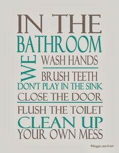Giggle and Print: Bathroom Rules 2 FREE Printables! Bathroom Quotes, Bathroom Signs, Bathroom Ideas, Bathroom Subway Art, Restroom Signs, Restroom Ideas, Glass Bathroom, Master Bathroom, Teal Bathroom Accessories
