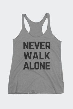 Never Walk Alone Triblend Racerback Tank b107e4631dde