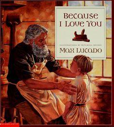 Because I Love You- Max Lucado