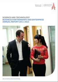 The first annual report for Busniess Partnerships and Enterprise in the Science and Technology Faculty demonstrates performance over 2011-2012 across the new themes and five ways of working in partnership- collaborative research, co-location facilities for business, commercialisation of intellectual property, student projects and placements and professional training to business and industry, and introduces some of the outstanding staff and businesses who made these achievements possible.