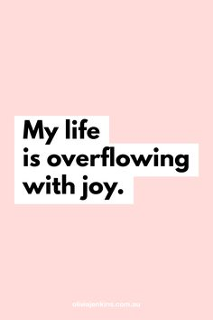 My life is overflowing with joy. Positive Energy Quotes, Daily Positive Affirmations, Love Affirmations, Positive Thoughts, Positive Mindset, Law Of Attraction Affirmations, Law Of Attraction Quotes, Coaching, Affirmation Quotes