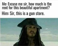 Me: Excuse me sir, how much is the rent for this beautiful apartment? Him: Sir, this is a gun store. z - iFunny :) Funny Memes About Girls, Funny Girls, Gun Quotes, Travel Center, Excuse Me, Gun Rights, Best Memes, Popular Memes, Fun Facts