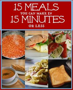 When life gets busy or unexpected things happen, it's always good to have a back up plan!  15 Easy Meals You Can Make In 15 Minutes Or Less
