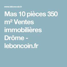 Mas 10 pièces 350 m² Ventes immobilières Drôme - leboncoin.fr