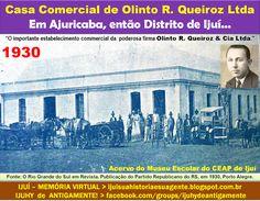 IJUÍ - RS - Memória Virtual: Casa comercial de Olinto R. Queiroz em Ajuricaba…