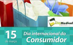 Shopmedical Produtos para Saúde e Bem Estar.: Dia Mundial do Consumidor