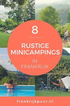 Vind een kleine minicamping in Frankrijk, ideaal voor een rustige vakantie. De campings hebben maximaal zeven plekken en allemaal een Nederlandse eigenaar.