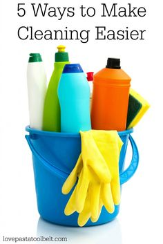 Hate to clean? I've got 5 Ways to Make Cleaning Easier- Love, Pasta and a Tool Belt   cleaning tips   household ideas   home ideas   clean  