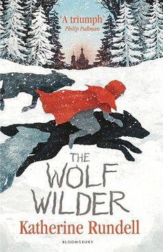 The Wolf Wilder Author: Katherine Rundell