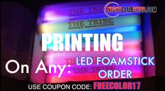 "Why order your custom promotional products in Black Print or only 1 (One) Color? NightclubShop dot com is now doing a promotion for our Custom Printed LED FOAM STICKS and Party Glasses ""FREECOLOR17"" where we will upgrade any custom Print order to Full Color Printing on your promotional Party Products for Events, Nightclubs,Festivals, Bars, Corporate functions,Event Planners, Djs, Weddings, Wedding Planners, Party Favors, Hora Loca. Just Type in ""FREECOLOR17"" and upgrade Black/Single to Color"