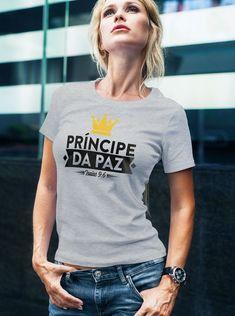 Camiseta Príncipe da Paz Christian Clothing, Christian Shirts, Creative T Shirt Design, Men Store, Fashion Marketing, Cat Shirts, Girl Fashion, Shirt Designs, Clothes