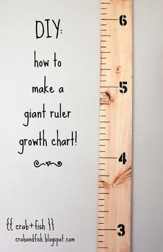 How to make a giant DIY ruler growth chart. I deff gotta do this n transfer all my wall markings I made for the girls lol