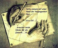 Don't ever hold onto the past with one hand.Namely You l'll need both of them for the Future. Wise Quotes, Inspirational Quotes, Wise Sayings, German Quotes, German Words, Psychology Facts, Story Of My Life, What Is Life About, Wise Words