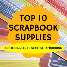 Scrapbooking Supplies for Beginners
