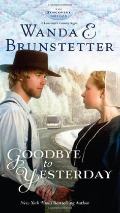 Goodbye to Yesterday by Wanda E. Brunstetter. Staff picks, March 2014.