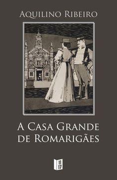 A Grande Casa de Romarigães , Aquilino Ribeiro. Compre livros na Fnac.pt