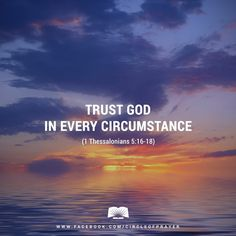 trust God in every circumstance Favorite Bible Verses, Bible Verses Quotes, Bible Scriptures, Faith Quotes, Bible Verses For Hard Times, Keep The Faith, Faith In God, God Jesus, Jesus Christ