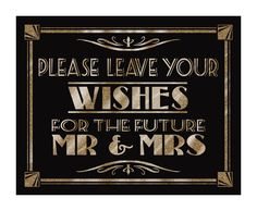 Wishes for the future Mr and Mrs - Printable - Art Deco-Roaring 20's-Great Gatsby Sign -  instant download - DIY-black and gold wedding von PSPrintables auf Etsy https://www.etsy.com/de/listing/199401144/wishes-for-the-future-mr-and-mrs