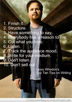 Joss Whedon's Top Ten Tips on Writing.