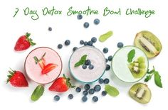 7 Day Detox Smoothie Bowl Challenge Kiwi Smoothie, Smoothies, 7 Day Detox, Strawberry Blueberry, Detox Program, Avocado Toast, Feel Better, Challenges, Weight Loss