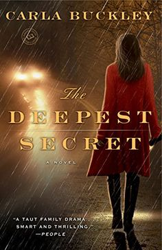 The Deepest Secret: A Novel - by Carla Buckley. The jury's out on this one. It was well crafted and suspenseful but just a really depressing story.
