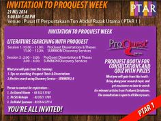PROQUEST WEEK @Perpustakaan Smanela TUN ABDUL RAZAK UTAMA ~ InfoPinTAR  INVITATION TO PROQUEST WEEK@PERPUSTAKAAN TUN ABDUL RAZAK UTAMA 21 MEI 2014 9.00 am to 5.00 pm  EVENT ONE   :  LITERATURE SEARCHING WITH PROQUEST Venue              :  Pusat IT Perpustakaan Tun Abdul Razak Utama (PTAR 1)
