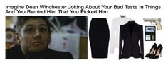 """Imagine Dean Winchester Joking About Your Bad Taste In Things And You Remind Him That You Picked Him"" by alyssaclair-winchester ❤ liked on Polyvore"