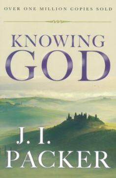 Knowing God by JI Packer