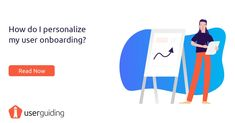 How Do I Personalize My User Onboarding?  #customersuccess #userexperience #ux #uxdesign