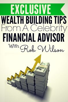 HNH 016 : Exclusive Wealth Building Tips From A Celebrity Financial Advisor - with Rob Wilson - His & Her Money