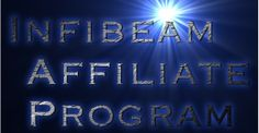 How to make money from Infibeam Affiliate Program