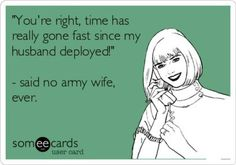 ...or Navy wife, and so on. Still, there are ways to make the time go by a tiny bit faster!