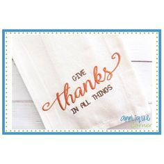 Give Thanks In All Things Embroidery Design
