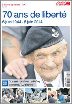 70 ans de liberté - 6 juin 1944 - 6 juin 2014. Edition speciale, Ouest-France.