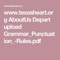 www.texasheart.org AboutUs Depart upload Grammar_Punctuation_-Rules.pdf