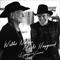 """""""Django and Jimmie"""" von Willie Nelson & Merle Haggard"""