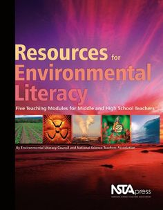 Resources for Environmental Literacy: Five Teaching Modules for Middle and High School Teachers by National Science Teachers Association http://www.amazon.com/dp/1933531150/ref=cm_sw_r_pi_dp_NF7Yub1W8Q890