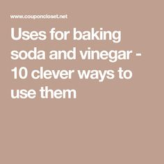 Uses for baking soda and vinegar - 10 clever ways to use them