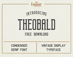 AD: The Theobald is a vintage condensed typeface. It was inspired by vintage beer labels, posters and advertising. This freebie was. Uploaded : May 21 2019 Free Typography Fonts, Graphic Design Typography, Best Free Fonts, Font Free, Holiday Fonts, Make Your Own Logo, Commercial Fonts, Vintage Fonts, Premium Fonts