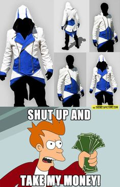 Assassin's Creed jacket… Give it to me. Now.