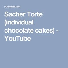 Sacher Torte (individual chocolate cakes) - YouTube