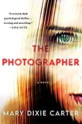 Silver's Reviews: The Photographer by Mary Dixie Carter Book Club Books, Good Books, Books To Read, Book Lists, Summer Reading Lists, Beach Reading, Dixie Carter, Best Beach Reads, Thriller Books